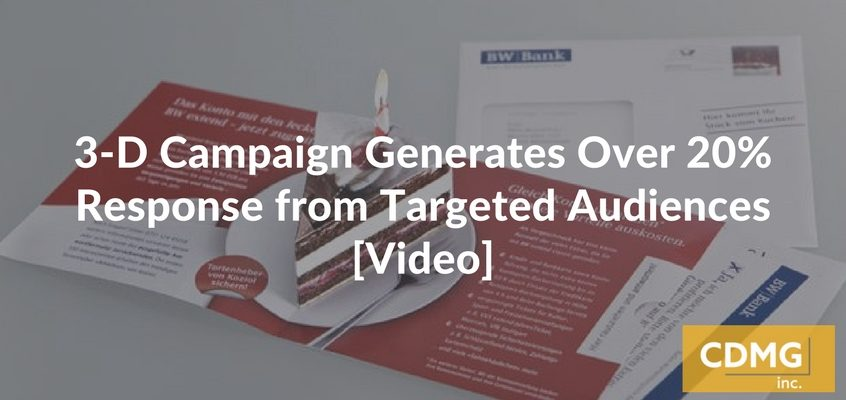 3-D Campaign Generates Over 20% Response from Targeted Audiences [Video]