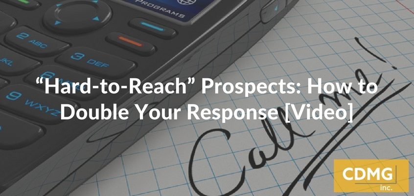 """Hard-to-Reach"" Prospects: How to Double Your Response [Video]"