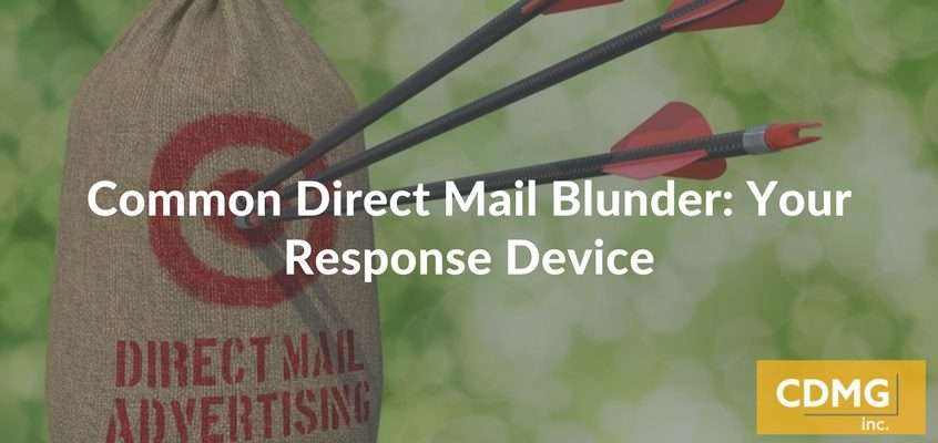 Common Direct Mail Blunder: Your Response Device
