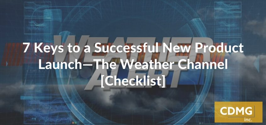 7 Keys to a Successful New Product Launch—The Weather Channel [Checklist]