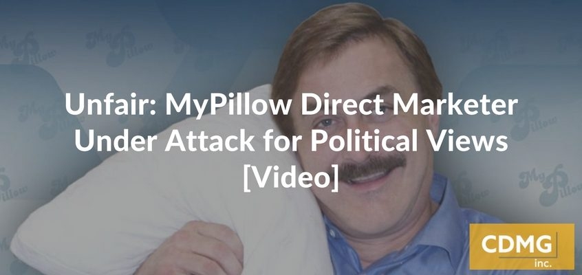 Unfair: MyPillow Direct Marketer Under Attack for Political Views [Video]