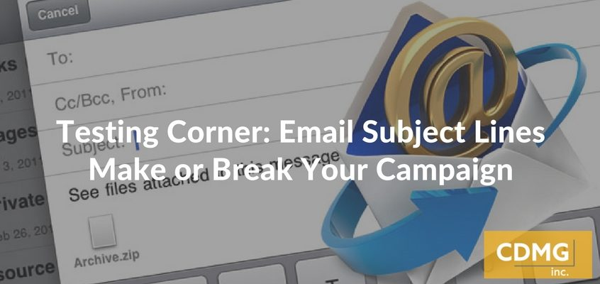 Testing Corner: Email Subject Lines Make or Break Your Campaign