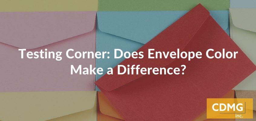 Testing Corner: Does Envelope Color Make a Difference?