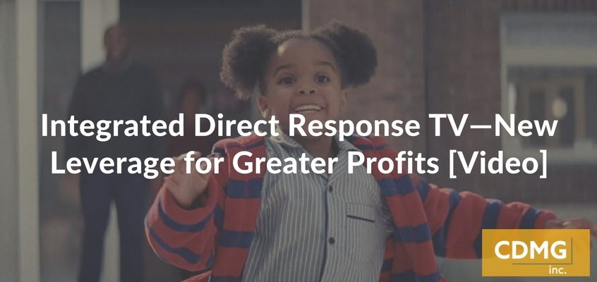 Integrated Direct Response TV—New Leverage for Greater Profits [Video]