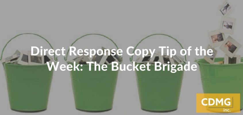 Direct Response Copy Tip of the Week: The Bucket Brigade