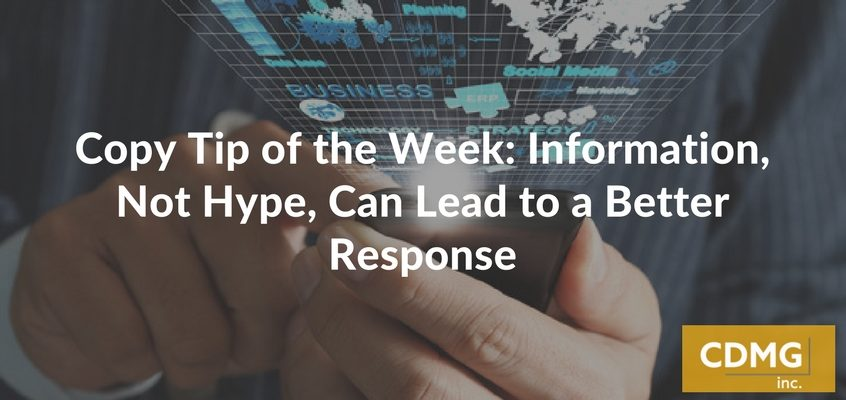 Copy Tip of the Week: Information, Not Hype, Can Lead to a Better Response