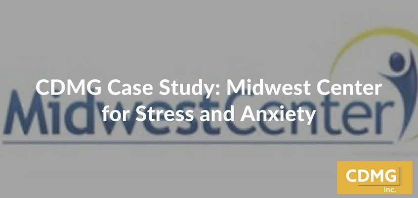CDMG Case Study: Midwest Center for Stress and Anxiety