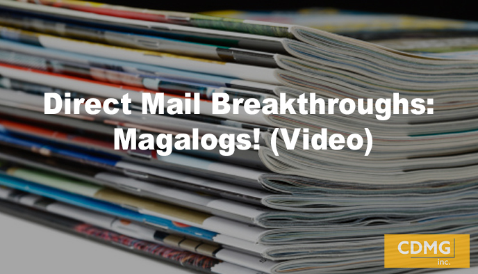 Direct Mail Breakthroughs: Magalogs! (Video)