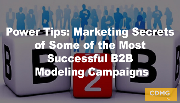 Power Tips: Marketing Secrets of Some of the Most Successful B2B Modeling Campaigns
