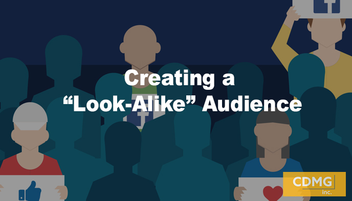 "Creating a ""Look-Alike"" Audience"