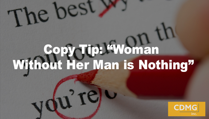 "Copy Tip: ""Woman Without Her Man is Nothing"""