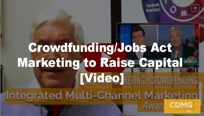 Crowdfunding/Jobs Act Marketing to Raise Capital [Video]