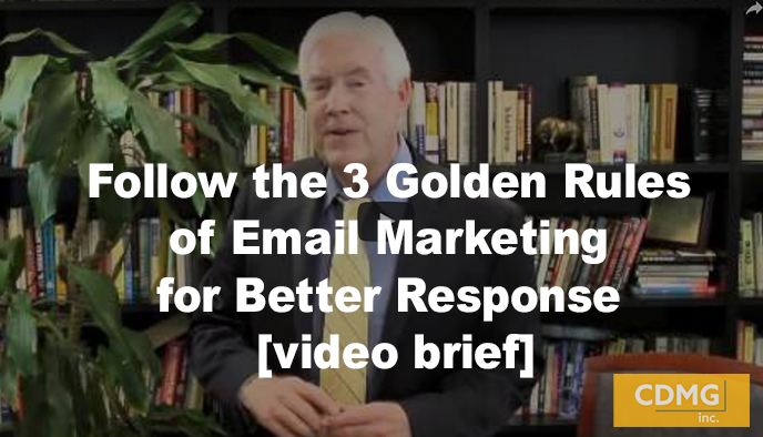 Follow the 3 Golden Rules of Email Marketing for Better Response [video brief]