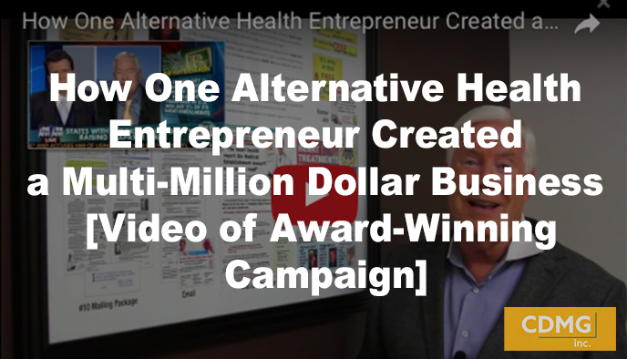 How One Alternative Health Entrepreneur Created a Multi-Million Dollar Business [Video of Award-Winning Campaign]