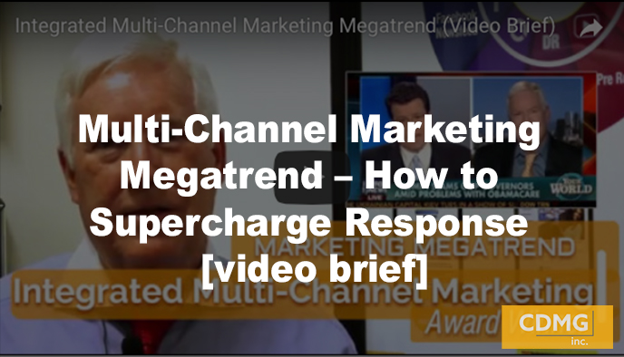 Multi-Channel Marketing Megatrend – How to Skyrocket Response [video brief]