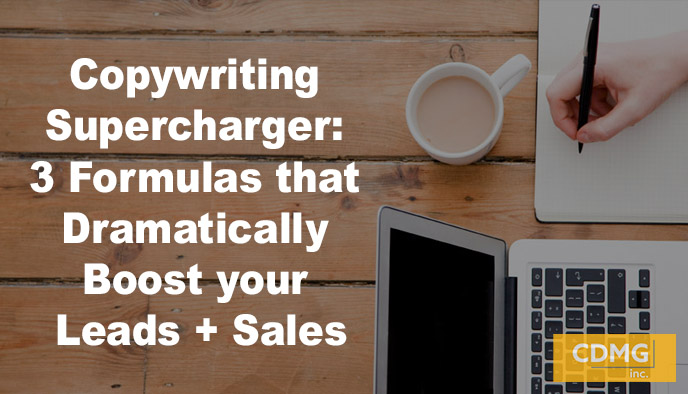 Copywriting Supercharger: 3 Formulas that Dramatically Boost your Leads + Sales