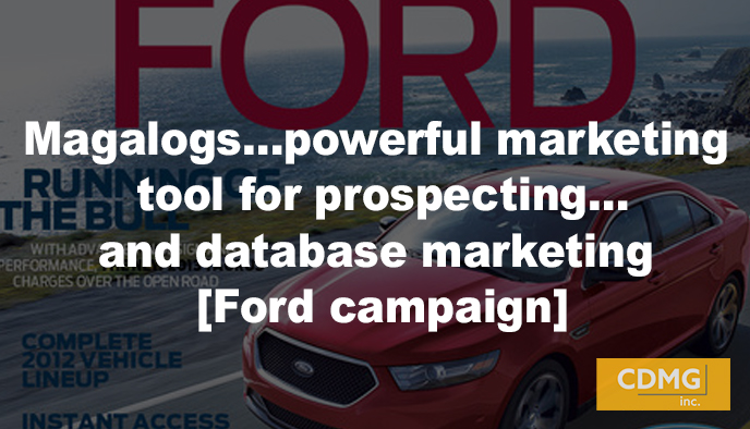 Magalogs…powerful marketing tool for prospecting…and database marketing [Ford campaign]