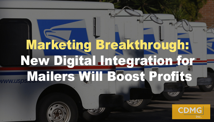Marketing Breakthrough: New Digital Integration for Mailers Will Boost Profits