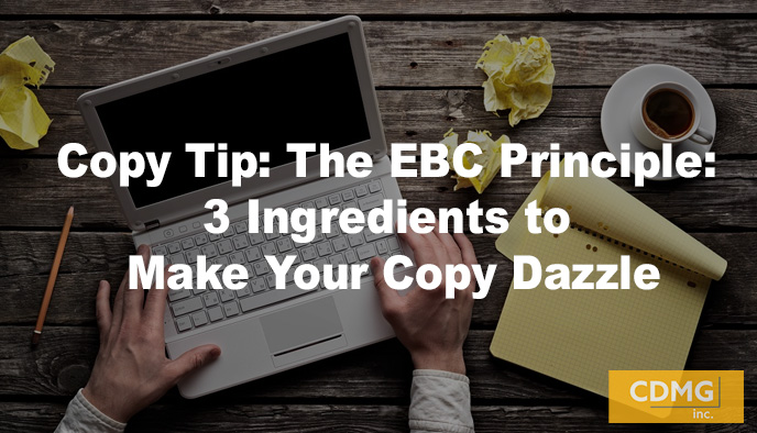 Copy Tip: The EBC Principle: 3 Ingredients to Make Your Copy Dazzle