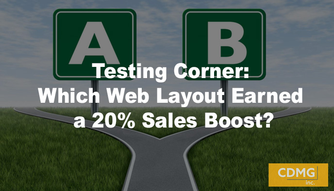 Testing Corner: Which Web Layout Earned a 20% Sales Boost?