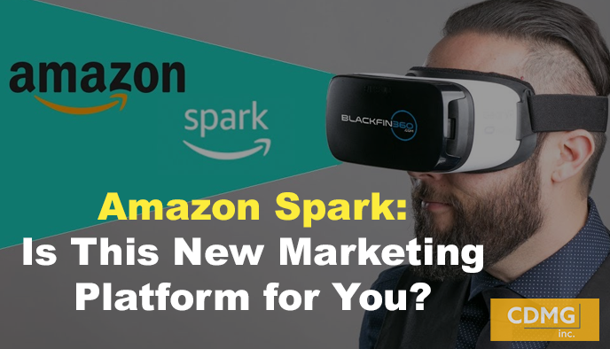 Amazon Spark: Is This New Marketing Platform for You?