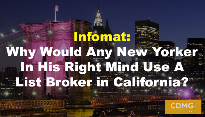 Infomat: Why Would Any New Yorker in His Right Mind Use a List Broker in California?