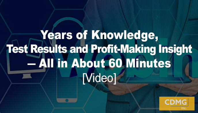 Years of Knowledge, Test Results and Profit-Making Insight – All in About 60 Minutes [Webinars]