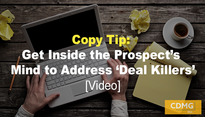 Copy Tip: Get Inside the Prospect's Mind to Address 'Deal Killers' [Video]