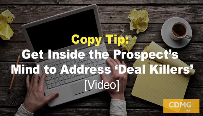 Copy Tip: Get Inside the Prospect's Mind to Address 'Deal Killers' [Video]