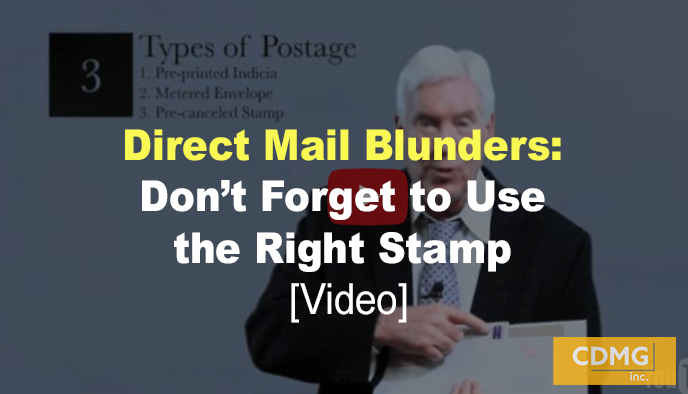 Direct Mail Blunders: Don't Forget to Use the Right Stamp [Video]