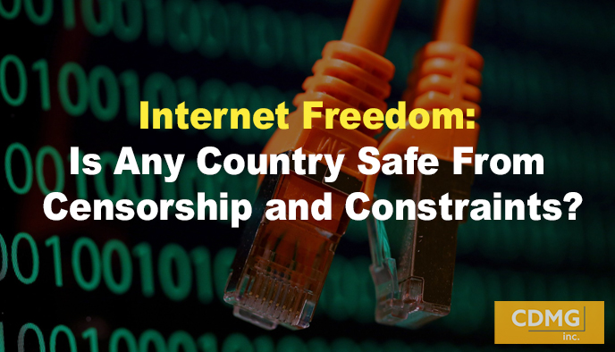 Internet Freedom: Is Any Country Safe From Censorship and Constraints?