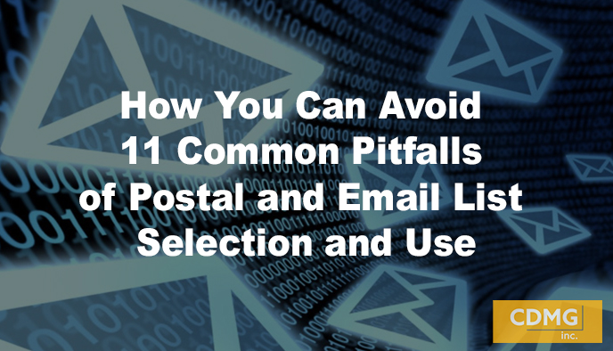 How You Can Avoid 11 Common Pitfalls of Postal and Email List Selection and Use