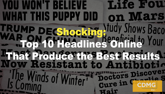 Shocking: Top 10 Headlines Online That Produce the Best Results