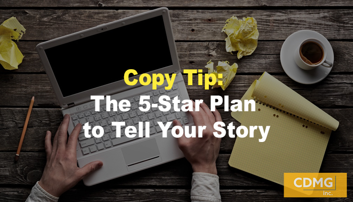 Copy Tip: The 5-Star Plan to Tell Your Story