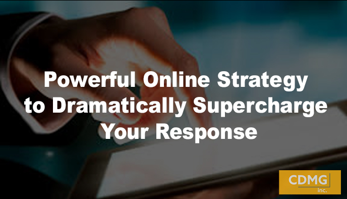 Powerful Online Strategy to Dramatically Supercharge Your Response