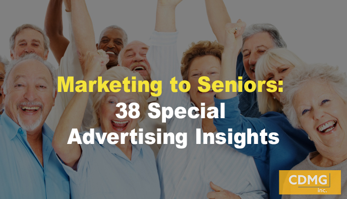 Marketing to Seniors: 38 Special Advertising Insights