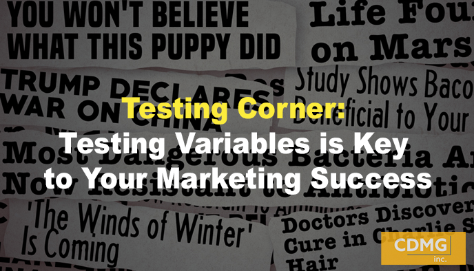 Testing Corner: Testing Variables is Key to Your Marketing Success