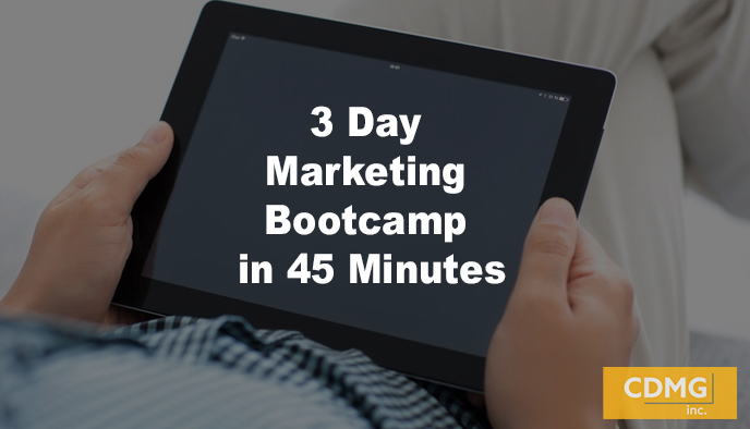 3 Day Marketing Bootcamp in 45 Minutes