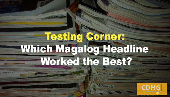 Testing Corner: Which Magalog Headline Worked the Best?