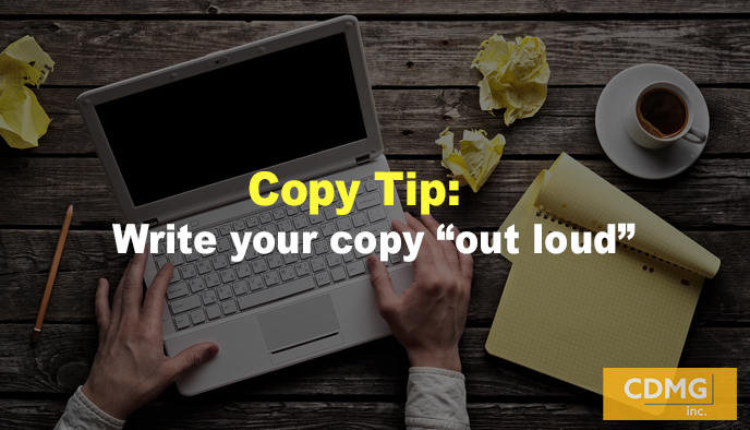 "Copy Tip: Write your copy ""out loud"""