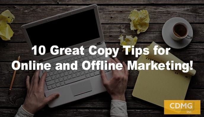 10 Great Copy Tips for Online and Offline Marketing!