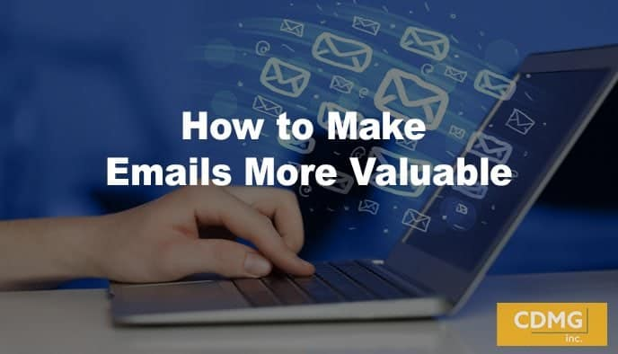 How to Make Emails More Valuable
