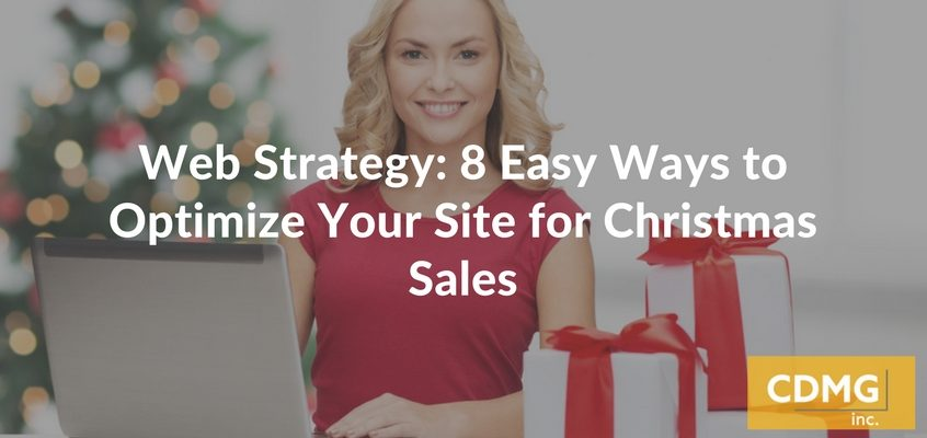 Web Strategy: 8 Easy Ways to Optimize Your Site for Christmas Sales