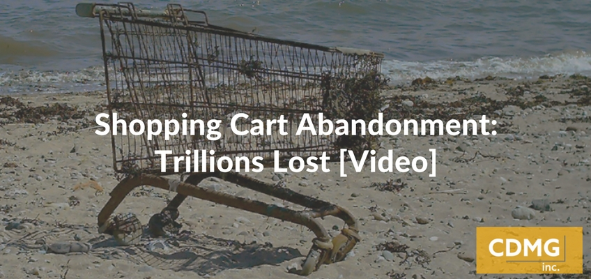 Shopping Cart Abandonment: Trillions Lost [Video]