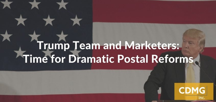 Trump Team and Marketers: Time for Dramatic Postal Reforms