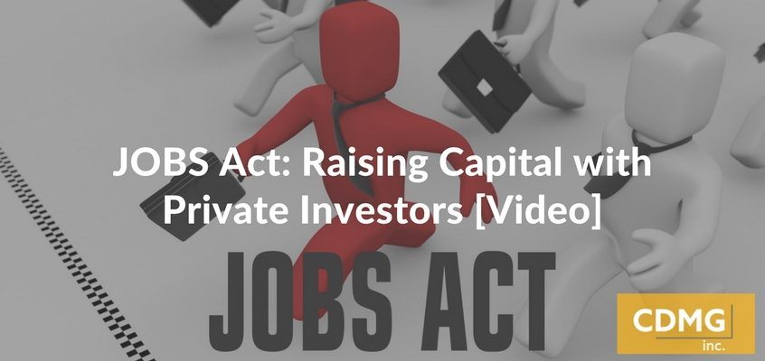 JOBS Act: Raising Capital with Private Investors [Video]