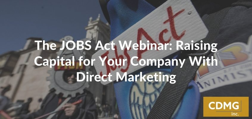 The JOBS Act Webinar: Raising Capital for Your Company With Direct Marketing [Video]
