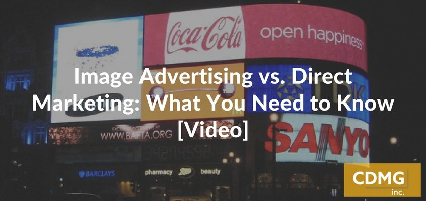 Image Advertising vs. Direct Marketing: What You Need to Know [Video]