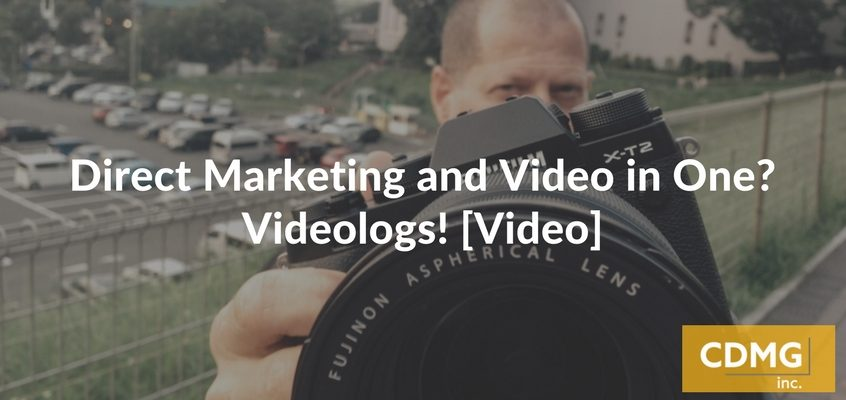 Direct Marketing and Video in One? Videologs! [Video]