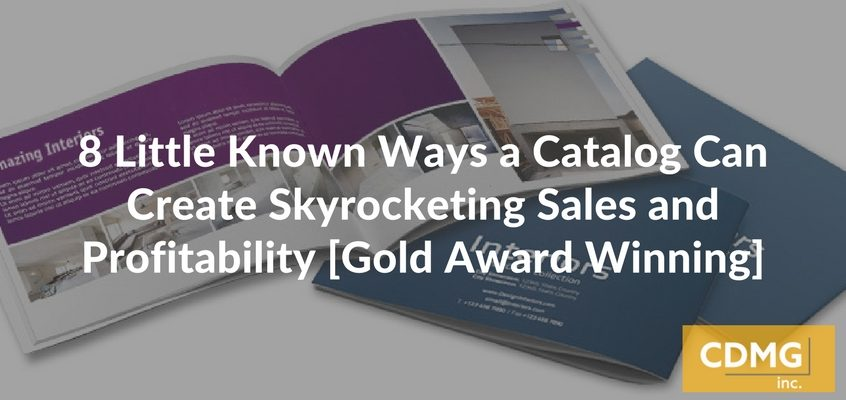 8 Little Known Ways a Catalog Can Create Skyrocketing Sales and Profitability